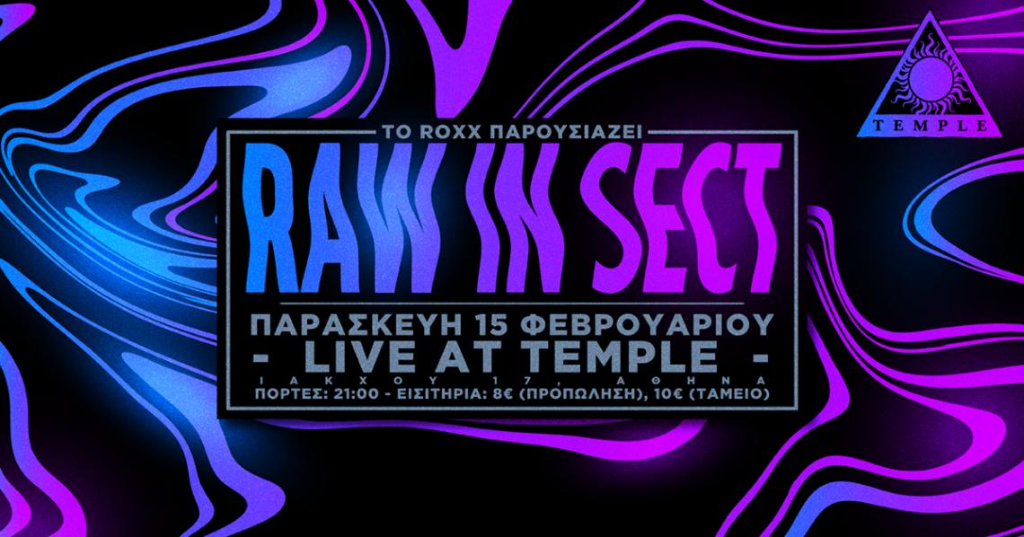 To Roxx παρουσιάζει: Οι Raw in Sect ζωντανά στο Temple – Special Guests: Serenity Broken - Roxx.gr